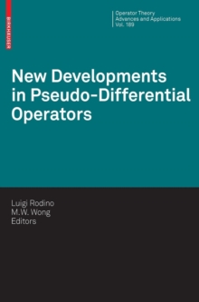 New Developments in Pseudo-Differential Operators : ISAAC Group in Pseudo-Differential Operators (IGPDO), Middle East Technical University, Ankara,Turkey, August 2007, Hardback Book