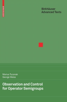 Observation and Control for Operator Semigroups, Hardback Book