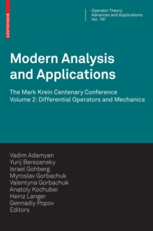 Modern Analysis and Applications : The Mark Krein Centenary Conference - Volume 2: Differential Operators and Mechanics, Hardback Book