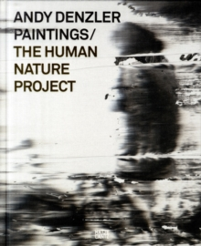 Andy Denzler : The Human Nature Project, Hardback Book