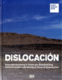 Dislocacion : Cultural Location and Identity in Times of Globalization 1950-2010, Hardback Book
