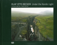Olaf Otto Becker : Under the Nordic Light. Iceland 1999-2011, Hardback Book