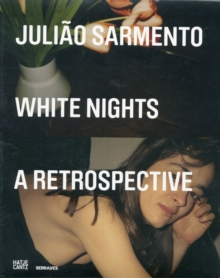 Juliao Sarmento: White Nights, Hardback Book