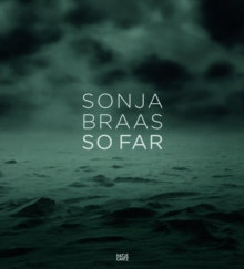 Sonja Braas : So Far, Hardback Book