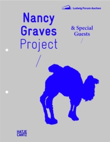 Nancy Graves Project : & Special Guests, Hardback Book