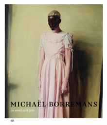 Michael Borremans : As Sweet as it Gets, Hardback Book
