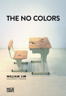 The No Colours : William Lin. Living Collection in Hong Kong, Hardback Book