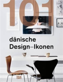 101 Danish Design Icons, Hardback Book