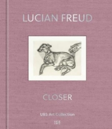 Lucian Freud : Closer. UBS Art Collection, Hardback Book