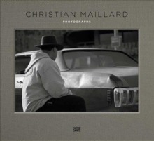 Christian Maillard : Photographs, Hardback Book