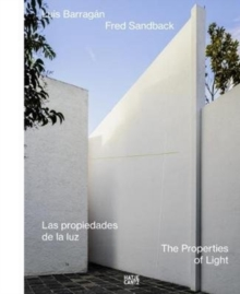 Luis Barragan, Fred Sandback : Las propiedades de la luz / The Properties of Light, Hardback Book