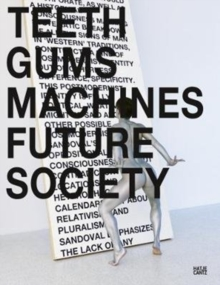 Lili Reynaud-Dewar : Teeth Gums Machines Future Society, Paperback / softback Book