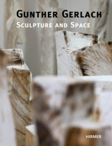 Gunther Gerlach : Sculpture and Space, Hardback Book
