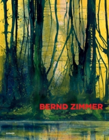 Bernd Zimmer : Everything Flows. Painting, Hardback Book