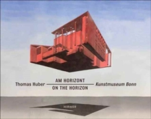 Thomas Huber : On the Horizon, Hardback Book