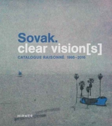 Sovak. : Clear Vision(s) - Catalogue Raisonne 1995 - 2016, Hardback Book