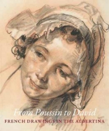 From Poussin to David : French Drawings in the Albertina, Hardback Book