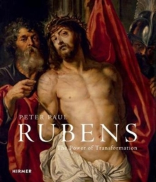 Rubens : The Power of Transformation, Hardback Book