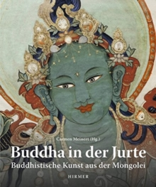 Buddah in the Yurt : Buddhist Art from Mongolia, Hardback Book