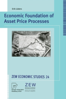 Economic Foundation of Asset Price Processes, Paperback / softback Book