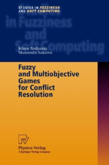 Fuzzy and Multiobjective Games for Conflict Resolution, Hardback Book
