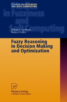 Fuzzy Reasoning in Decision Making and Optimization, Hardback Book