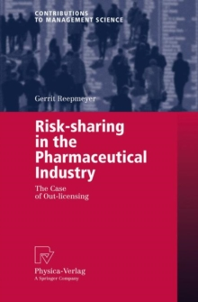 Risk-sharing in the Pharmaceutical Industry : The Case of Out-licensing, Paperback / softback Book