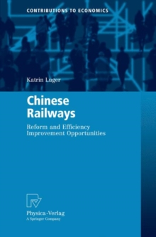 Chinese Railways : Reform and Efficiency Improvement Opportunities, Hardback Book