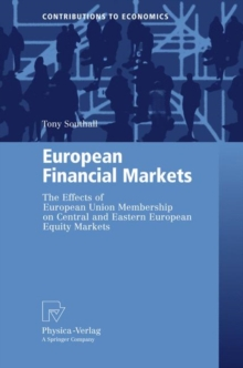 European Financial Markets : The Effects of European Union Membership on Central and Eastern European Equity Markets, Hardback Book