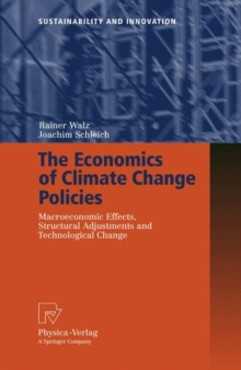 The Economics of Climate Change Policies : Macroeconomic Effects, Structural Adjustments and Technological Change, Hardback Book