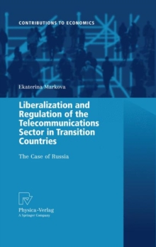 Liberalization and Regulation of the Telecommunications Sector in Transition Countries : The Case of Russia, Hardback Book
