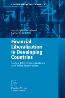Financial Liberalization in Developing Countries : Issues, Time Series Analyses and Policy Implications, Hardback Book