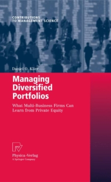 Managing Diversified Portfolios : What Multi-Business Firms Can Learn from Private Equity, Hardback Book