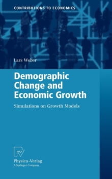 Demographic Change and Economic Growth : Simulations on Growth Models, Hardback Book