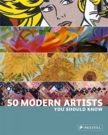 50 Modern Artists You Should Know, Paperback Book