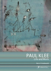 Paul Klee : Life and Work, Paperback Book