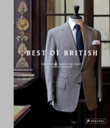 The Best of British : The Stories Behind Britain's Iconic Brands, Hardback Book