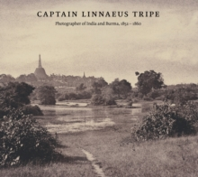 Captain Linnaeus Tripe : Photographer of India and Burma, 1852-1860, Hardback Book