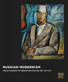 Russian Modernism: Cross-Currents of German and Russian Art, 1907-1917, Hardback Book