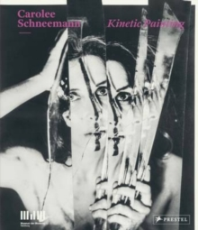 Carolee Shneemann: Kinetic Painting, Hardback Book