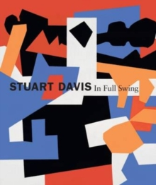 Stuart Davis : In Full Swing, Hardback Book