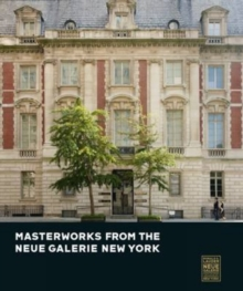 Masterworks from the Neue Galerie New York, Hardback Book