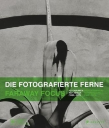 Faraway Focus : Photographers Go Travelling (1880-2015), Hardback Book