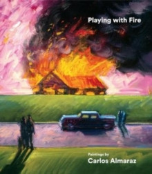 Playing with Fire : Paintings, Hardback Book