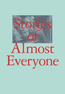 Stories of Almost Everyone, Hardback Book