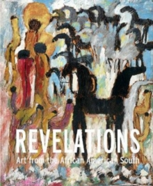 Revelations : Art from the African American South, Hardback Book