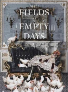 In The Fields of Empty Days : The Intersection of Past and Present in Iranian Art, Hardback Book