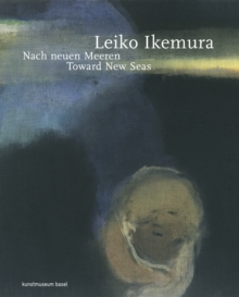 Leiko Ikemura: Toward New Seas, Paperback / softback Book