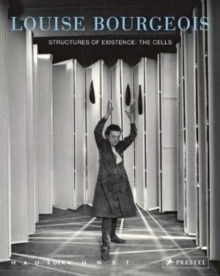 Louise Bourgeois: Structures of Existence: The Cells, Hardback Book