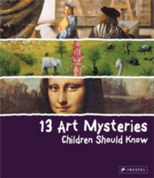 13 Art Mysteries Children Should Know, Hardback Book